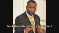 Rev. Dr. David Ogbueli_ Covenant Relationship 2.flv