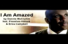 Donnie McClurkin - I Am Amazed ft. Preashea Hilliard & Erica Campbell.flv