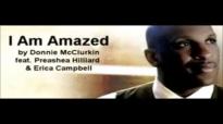 Donnie McClurkin - I Am Amazed ft. Preashea Hilliard & Erica Campbell.flv