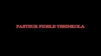 PASTEUR FIDELE TSHINKOLA (24).flv