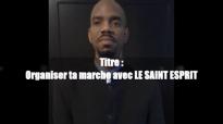 Organiser ta marche avec LE SAINT ESPRIT, Marc6_31 _ Pasteur Givelord.mp4