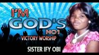 Sister Ify Obi - I Am Gods No 1 - Nigerian Gospel music.mp4