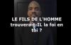 LE FILS DE L'HOMME trouvera-t-IL la foi en toi Luc 18_8 enseignement chretien _ .mp4