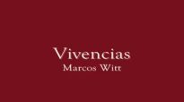 Marcos Witt Vivencias  Disco completo 2001