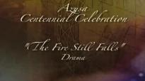 The Fire Still Falls Azuza Drama