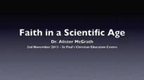 Faith in a Scientific Age - Dr Alister McGrath.mp4