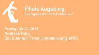 Predigt 24.01.2016 Andreas Karg - Ein Quantum Trost (Jahreslosung 2016).flv