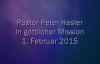 Peter Hasler - In göttlicher Mission - 01.02.2015.flv