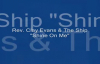 Audio Shine On Me_ Rev. Clay Evans & The Ship.flv