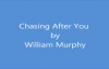 Chasing After You William Murphy lyrics