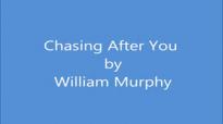 Chasing After You William Murphy lyrics