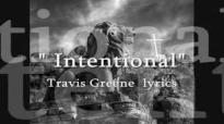He's Intentional Travis Greene lyrics.flv