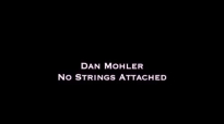 Dan Mohler - No Strings Attached.mp4