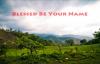 Blessed Be Your Name {with lyrics} - __Matt & Beth Redman_.mp4