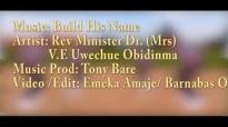 Rev. Mrs Uwechue Obidinma - BUILD HIS NAME - Latest 2016 Nigerian Gospel Music.mp4