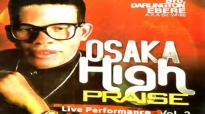 Bro. Darlington Ebere _ Osaka High Praise _ LATEST 2018 NIGERIAN GOSPEL MUSIC.mp4