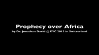 Prophecy over Africa by Dr. Jonathan David @ EYC 2013 in Switzerland