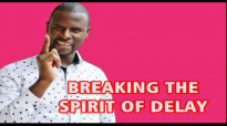 BREAKING THE SPIRIT OF DELAY by Apostle Paul A Williams.mp4
