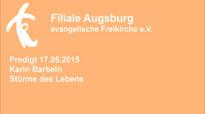 Predigt 17.05.2015 Karin Barbeln - Stürme des Lebens.flv