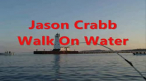 Jason Crabb Walk On Water Lyric Video.flv