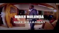 DIDIER MULUMBA FEAT MIKE KALAMBAY-TELEMISA MUPANGA.flv