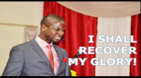 I SHALL RECOVER MY GLORY by Apostle Paul A Williams.mp4