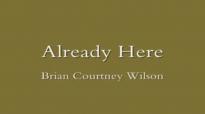 Brian Courtney Wilson Already Here.flv