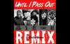 Uncle Reece Until I Pass Out (REMIX).flv