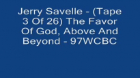 Jerry Savelle  3 Of 26 The Favor Of God, Above And Beyond Audio