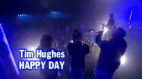 Tim Hughes  Happy Day