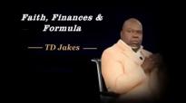 TD Jakes - Faith, Finances _ Formula