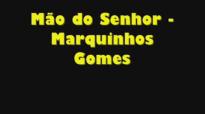 Mo do Senhor  Marquinhos Gomes