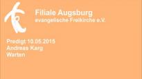 Predigt 10.05.2015 Andreas Karg - Warten.flv