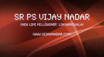 Sr. Ps. Vijay Nadar - Overcoming Lie by Living in the Truth - Part 1.flv
