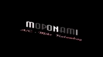 Mike Kalambay - Moponami - Musique Gospel Congolaise.mp4