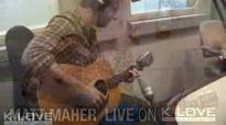 K-LOVE - Matt Maher Alive Again LIVE.flv