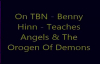 Benny Hinn  The Origin of Angels and Demons  the 5 Divisions of angels