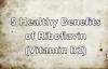 5 Healthy Benefits of Riboflavin Vitamin B2