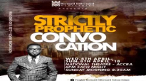 STRICTLY PROPHETIC CONVOCATION (DAY I) WITH PROPHET BERNARD ELBERNARD NELSON-ESH.mp4