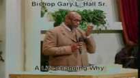 A Life-changing Why - 8.17.14 - West Jacksonville COGIC - Bishop Gary L. Hall Sr.flv