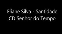 Eliane Silva  Santidade  Lanamento 2013