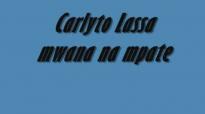 carlyto lassa mwana na mpate.flv
