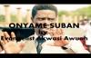 ONYAME SUBAN by EVANGELIST AKWASI AWUAH