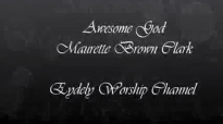 AWESOME GOD MAURETTE BROWN CLARK BY EYDELY WORSHIP CHANNEL YouTube
