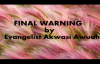 Final warning by Evangelist Akwasi Awuah