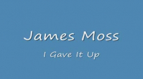 J Moss - I Gave It Up.flv
