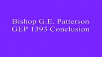 Bishop G E Patterson GEP 1393 Conclusion
