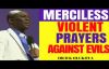 MERCILESS PRAYERS AGAINST EVIL ATTACKS - DR DK OLUKOYA 2018.mp4