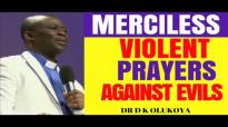 MERCILESS PRAYERS AGAINST EVIL ATTACKS - DR DK OLUKOYA 2018.mp4