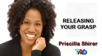 Priscilla Shirer, Releasing Your Grasp.flv